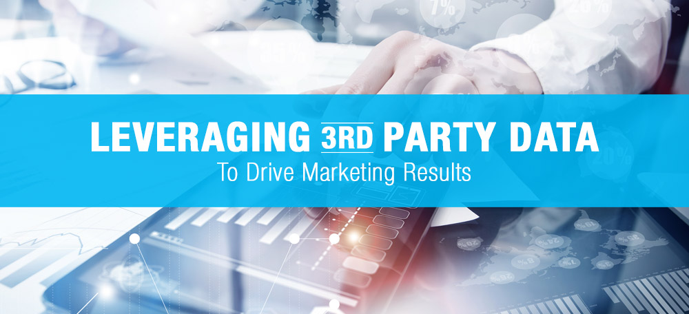 Leveraging 3rd Party Data to Drive Marketing Results