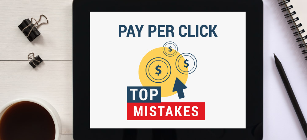 Top Pay-Per-Click (PPC) Mistakes and How to Avoid Them